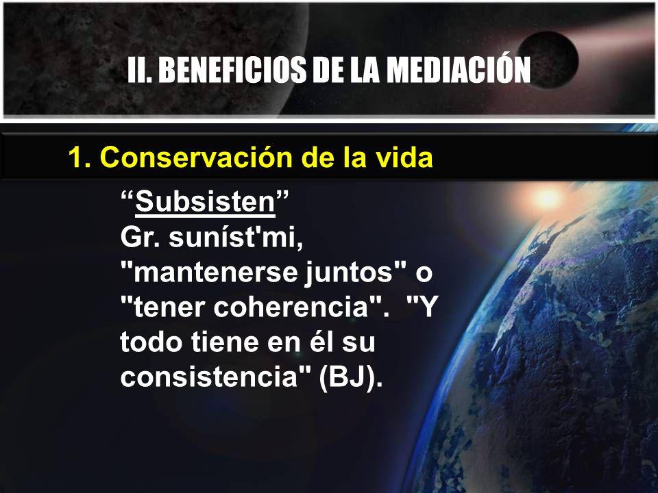 II. BENEFICIOS DE LA MEDIACIÓN Subsisten Gr. suníst'mi,