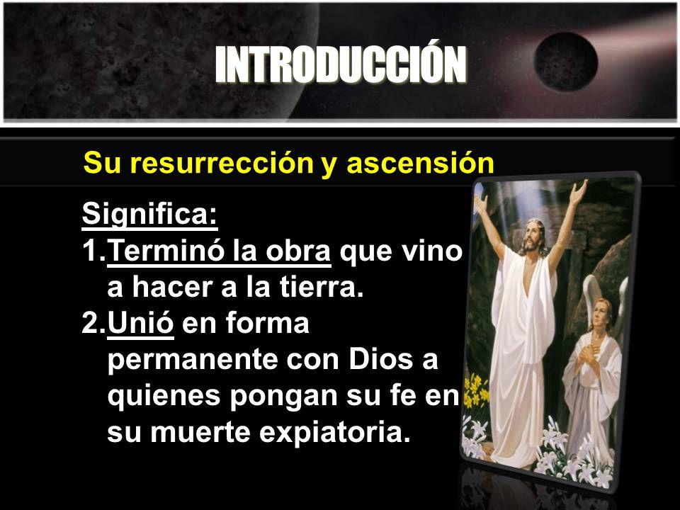 INTRODUCCIÓN Significa: 1.Terminó la obra que vino a hacer a la tierra. 2.Unió en forma permanente con Dios a quienes pongan su fe en su muerte expiat