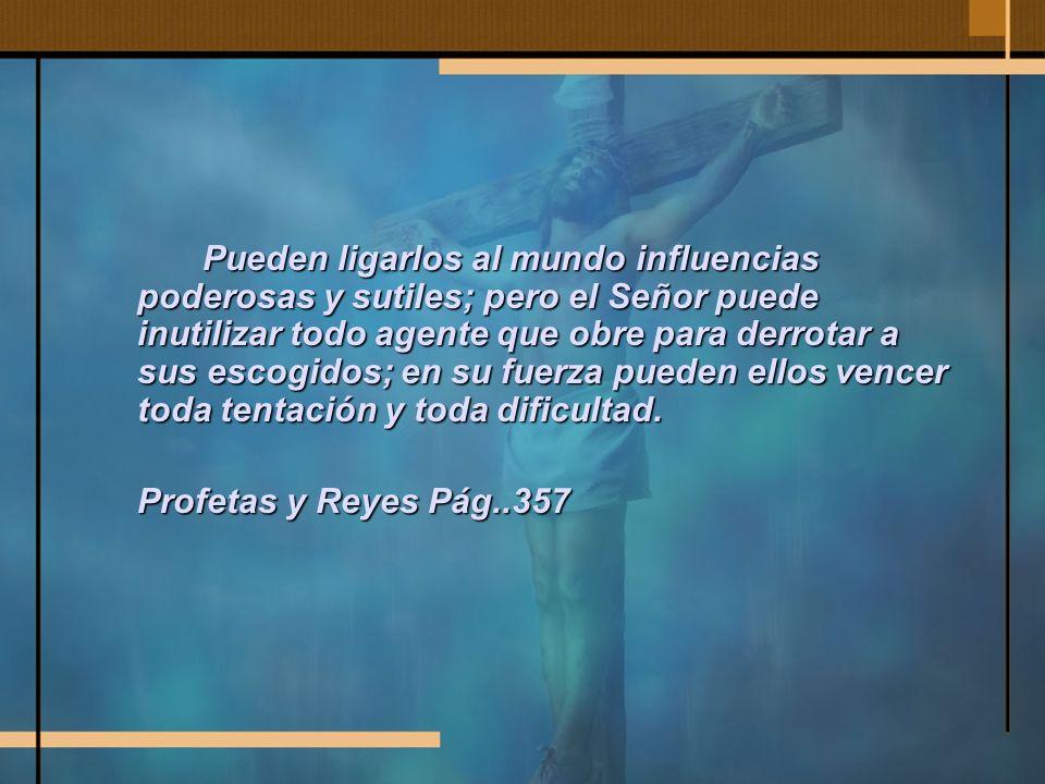 Frente a todos obstáculo Mediante el impartimiento de su Espíritu fortalecerá todo propósito fiel, toda resolución noble.