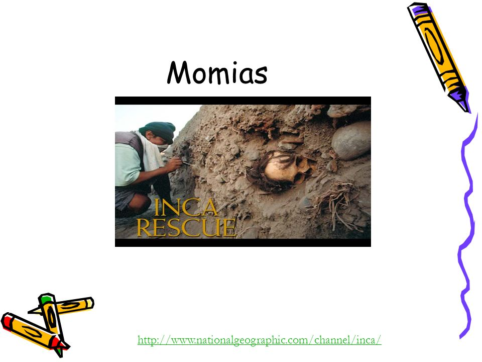 Momias http://www.nationalgeographic.com/channel/inca/