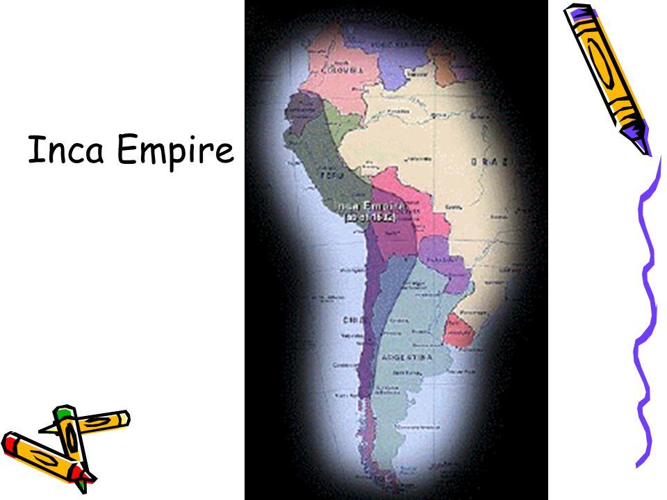 Dinastía Inca Aproximadamente en 1438, el noveno Inca Pachacutec y su hijo Tupac Inca (el décimo Inca) extendieron el imperio Incaico.