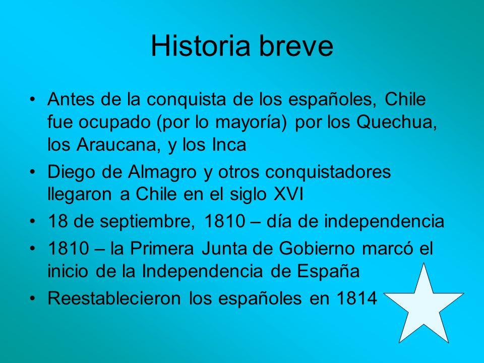 Historia breve Antes de la conquista de los españoles, Chile fue ocupado (por lo mayoría) por los Quechua, los Araucana, y los Inca Diego de Almagro y