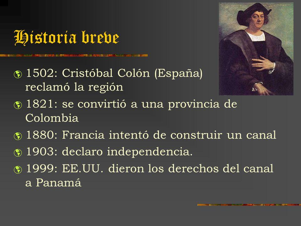 Historia breve 1502: Cristóbal Colón (España) reclamó la región 1821: se convirtió a una provincia de Colombia 1880: Francia intentó de construir un c