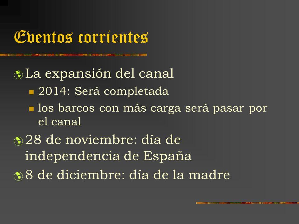Eventos corrientes La expansión del canal 2014: Será completada los barcos con más carga será pasar por el canal 28 de noviembre: día de independencia