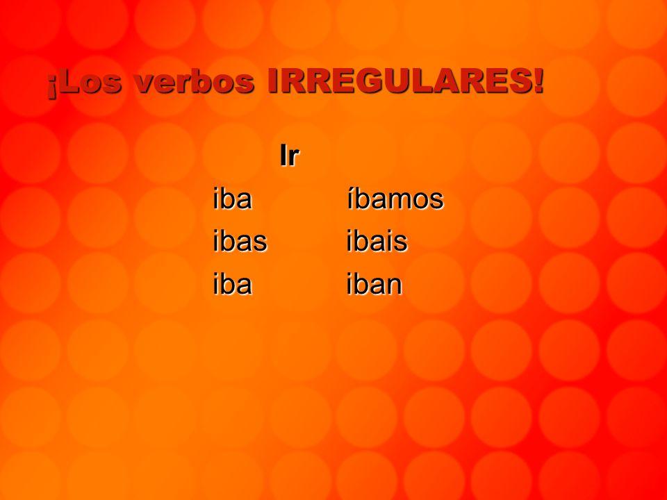 ¡Los verbos IRREGULARES! Ser eraéramos eraserais eraeran