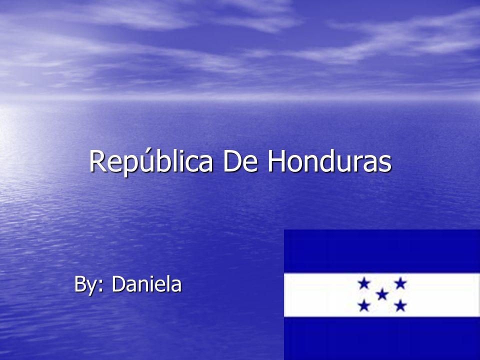 República De Honduras By: Daniela