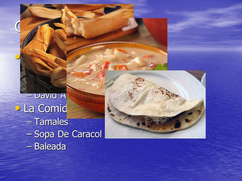 Cultura Personas Famosas Personas Famosas –Carlos Mencia –America Ferrera –David Archuleta La Comida La Comida –Tamales –Sopa De Caracol –Baleada