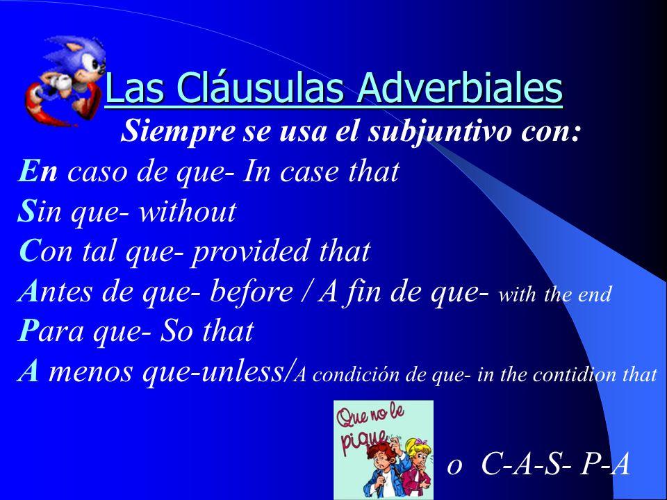 14 Adverb Clauses (Las Cláusulas Adverbiales)