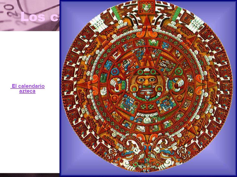 Los calendarios aztecas El calendario azteca