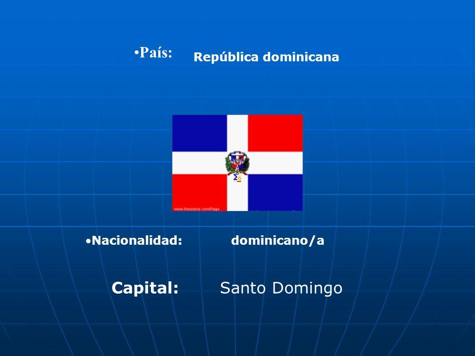 País: Nacionalidad: República dominicana dominicano/a Capital:Santo Domingo