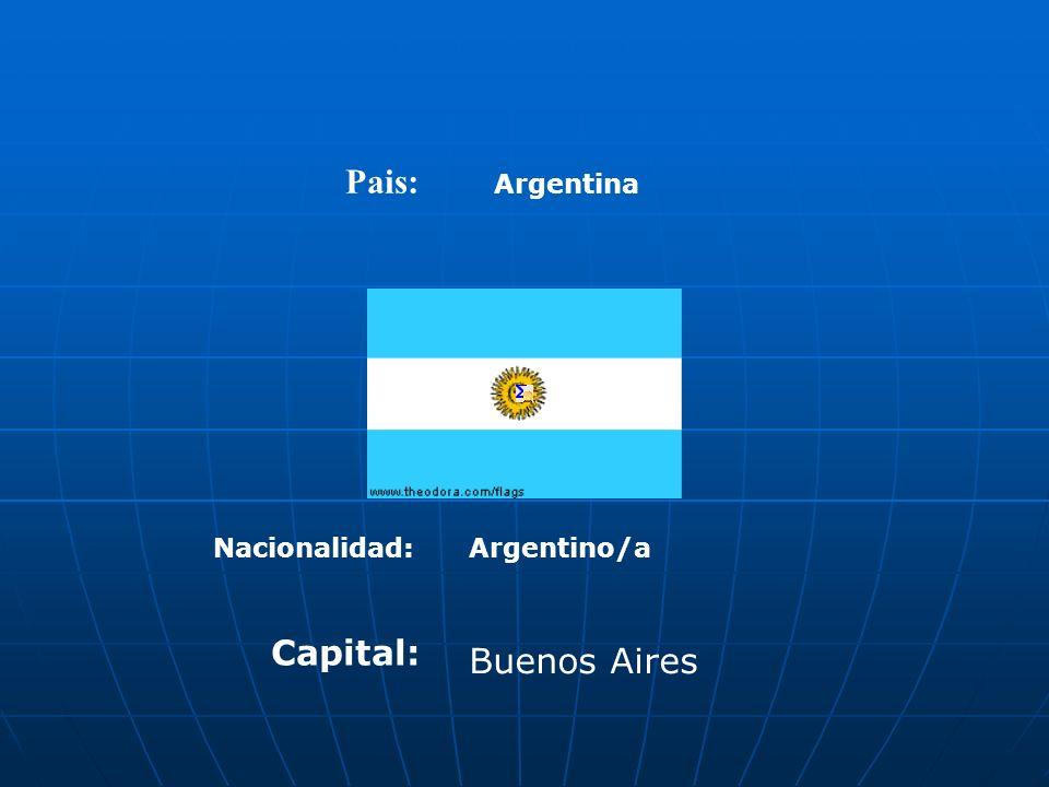 Pais: Argentina Argentino/aNacionalidad: Capital: Buenos Aires