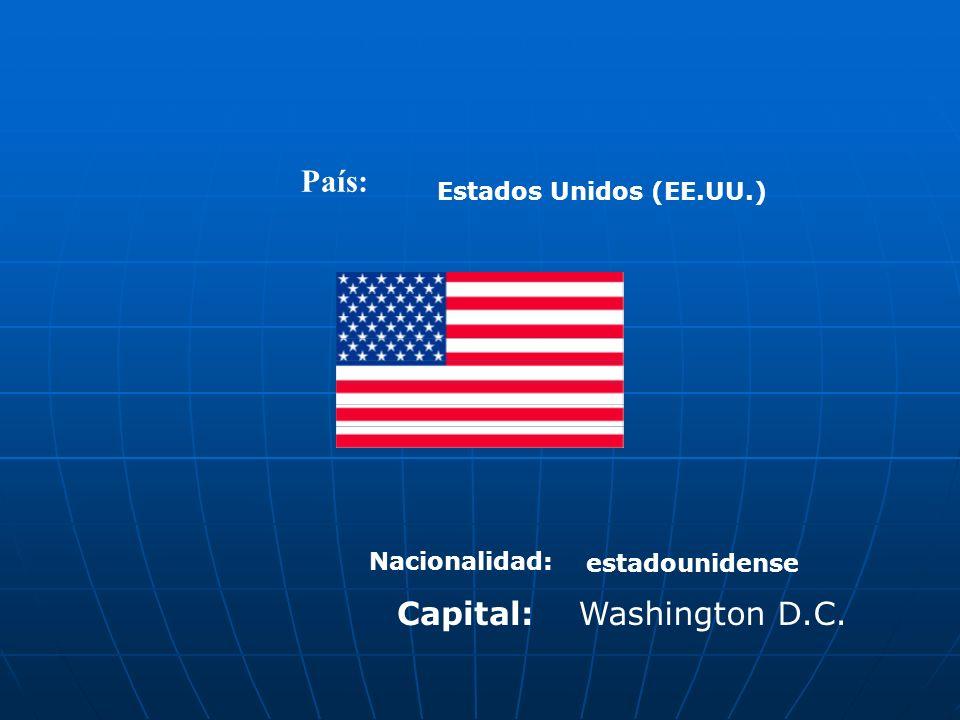País: Estados Unidos (EE.UU.) Nacionalidad: estadounidense Capital:Washington D.C.
