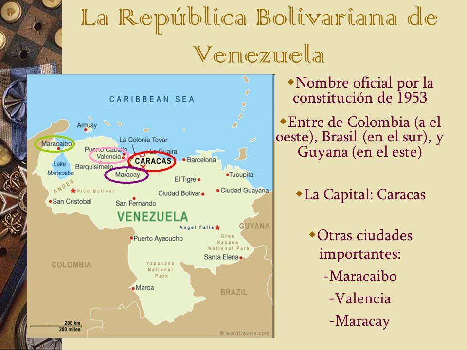 La República Bolivariana de Venezuela Nombre oficial por la constitución de 1953 Entre de Colombia (a el oeste), Brasil (en el sur), y Guyana (en el e