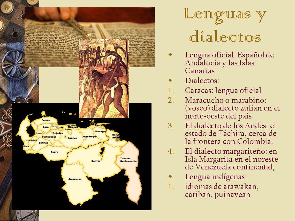 Lenguas y dialectos Lengua oficial: Español de Andalucía y las Islas Canarias Dialectos: 1.Caracas: lengua oficial 2.Maracucho o marabino: (voseo) dia