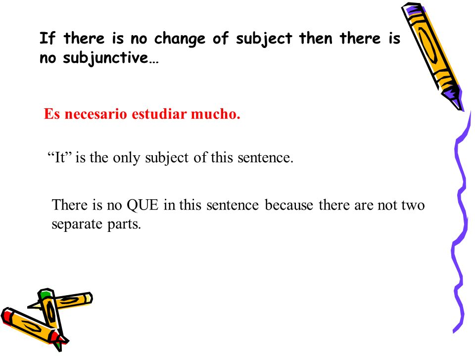 If there is no change of subject then there is no subjunctive… Es necesario estudiar mucho.