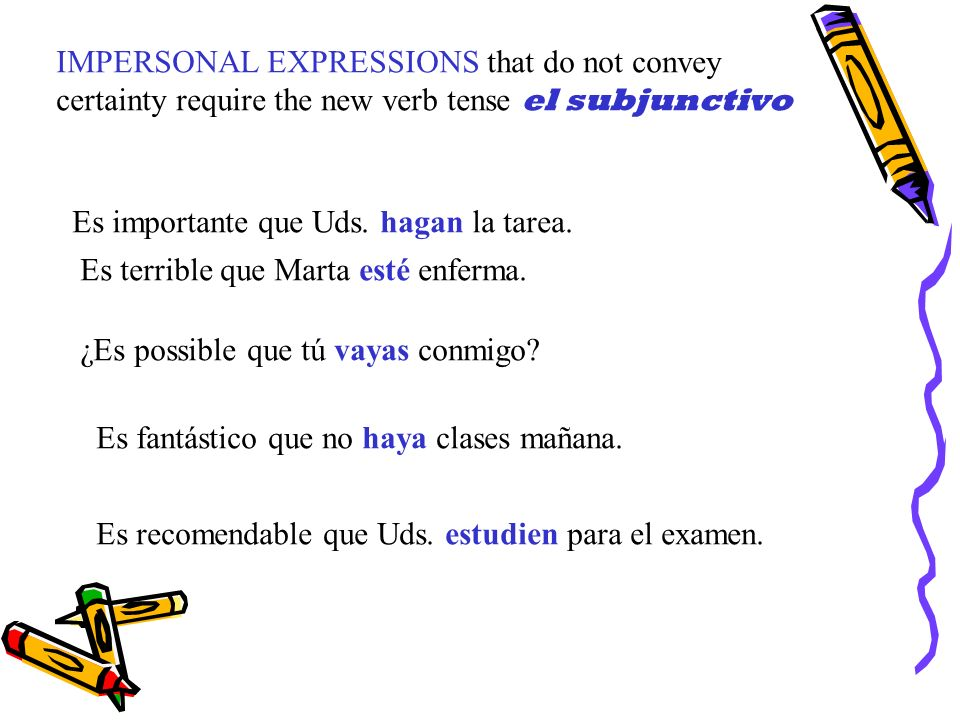 How to form the subjunctive: You may have noticed that the subjunctive is like the commands that you have already learned.
