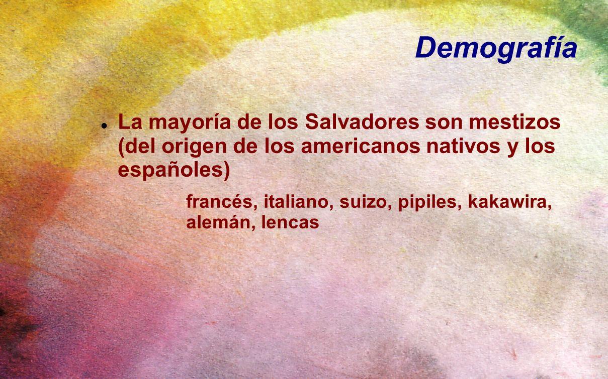 Demografía La mayoría de los Salvadores son mestizos (del origen de los americanos nativos y los españoles) francés, italiano, suizo, pipiles, kakawir