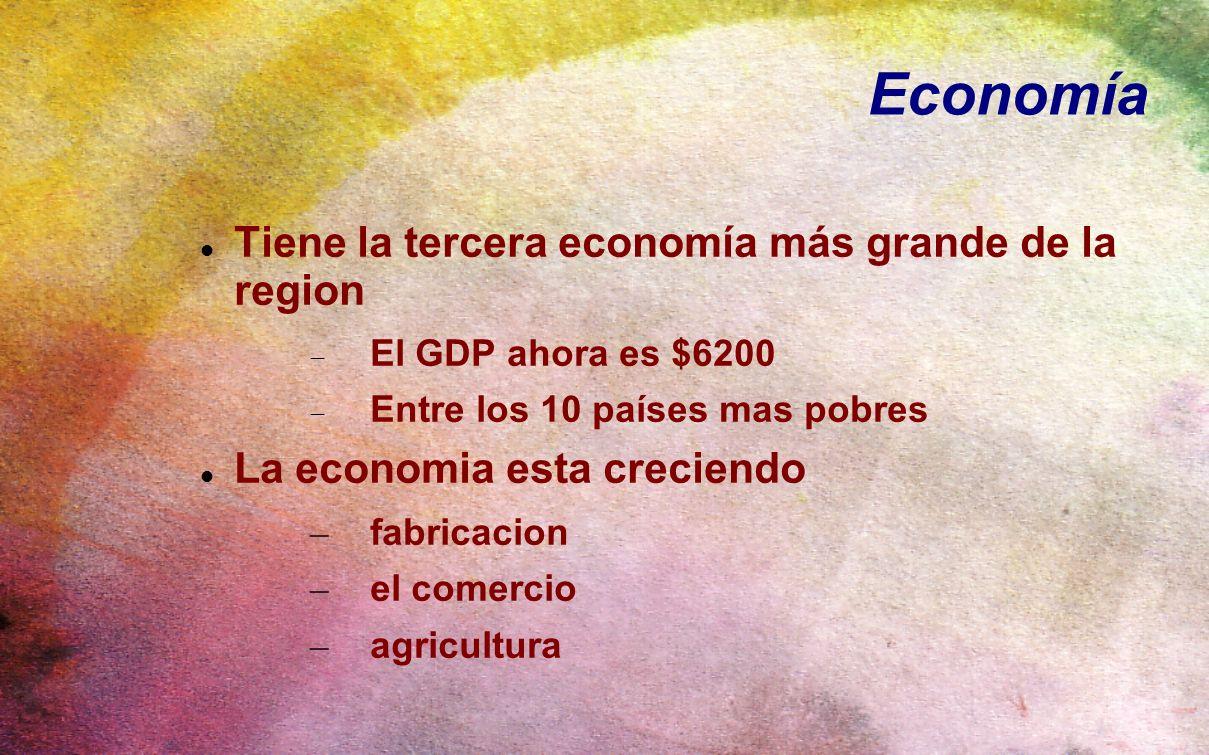 Economía Tiene la tercera economía más grande de la region El GDP ahora es $6200 Entre los 10 países mas pobres La economia esta creciendo – fabricaci