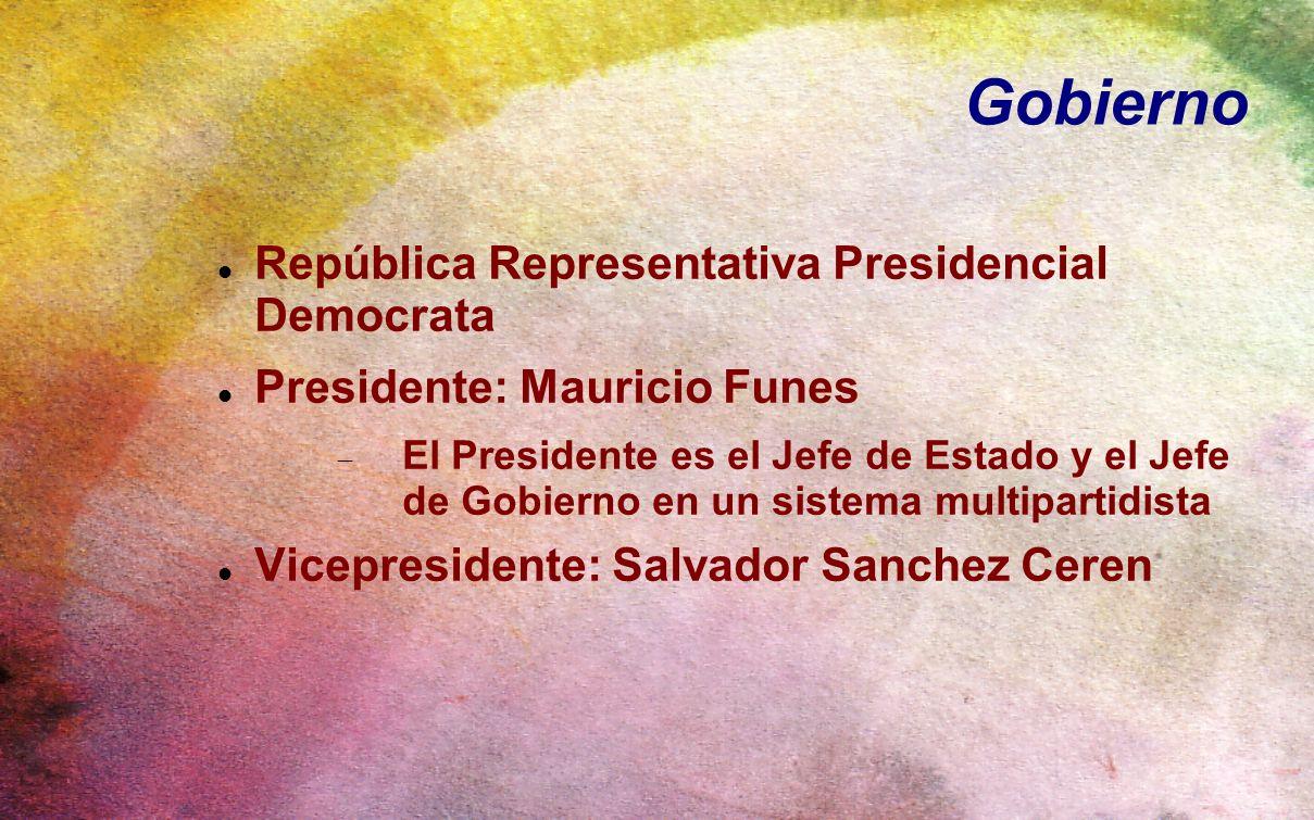 Gobierno República Representativa Presidencial Democrata Presidente: Mauricio Funes El Presidente es el Jefe de Estado y el Jefe de Gobierno en un sis