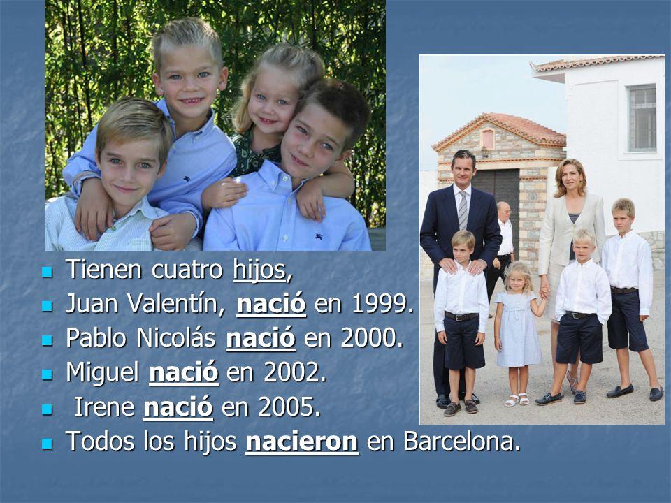 Tienen cuatro hijos, Tienen cuatro hijos, Juan Valentín, nació en 1999. Juan Valentín, nació en 1999. Pablo Nicolás nació en 2000. Pablo Nicolás nació