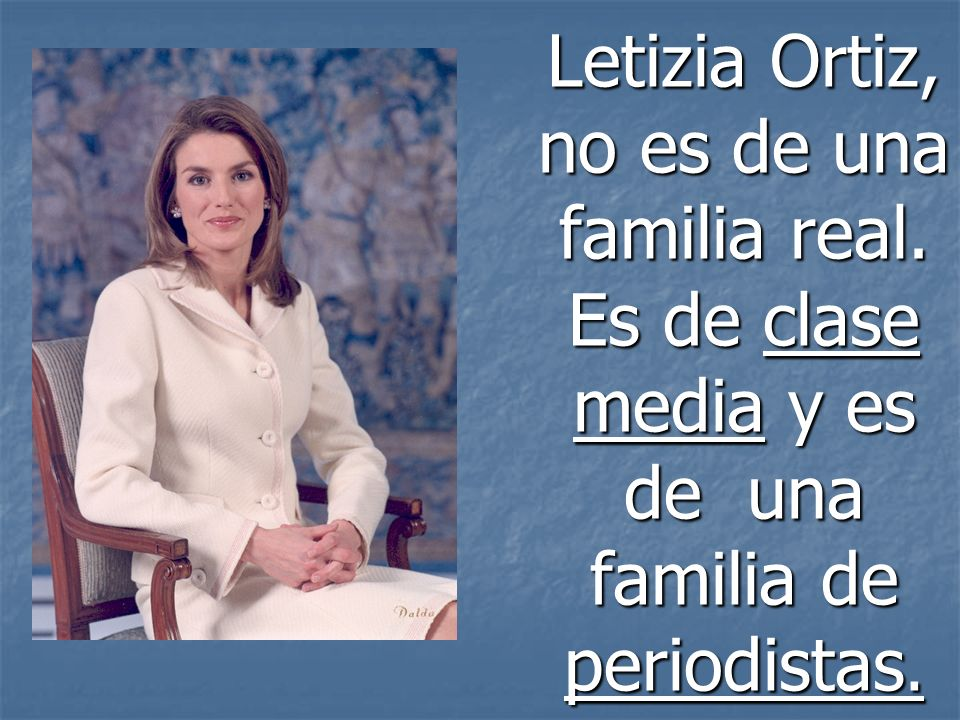 Doña Letizia es la Princesa de Asturias y la próxima reina de España.