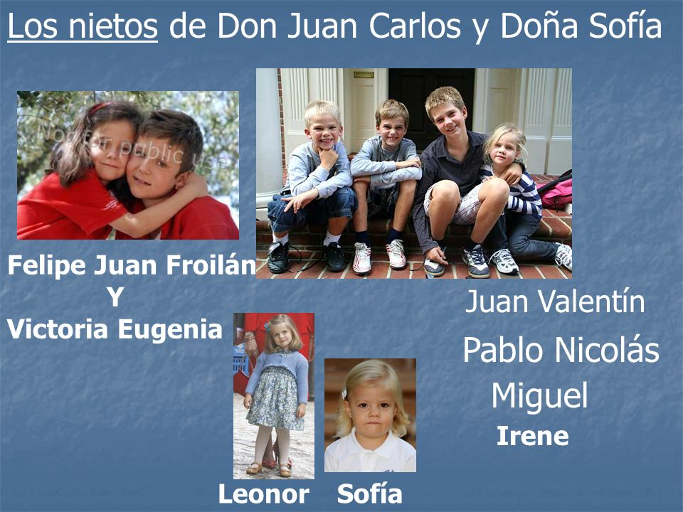 Felipe Juan Froilán Y Victoria Eugenia Juan Valentín Pablo Nicolás Miguel Los nietos de Don Juan Carlos y Doña Sofía Leonor Irene Sofía