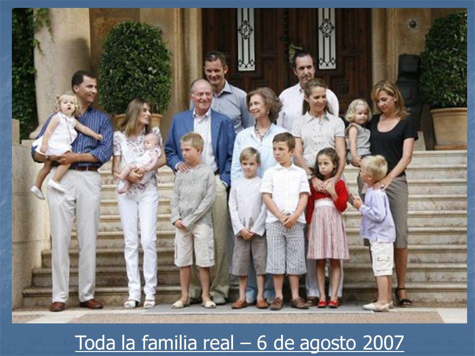 Toda la familia real – 6 de agosto 2007