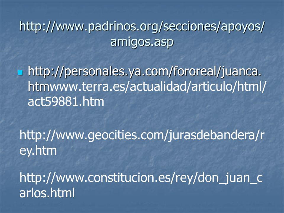 http://www.padrinos.org/secciones/apoyos/ amigos.asp http://personales.ya.com/fororeal/juanca. htm http://personales.ya.com/fororeal/juanca. htmwww.te