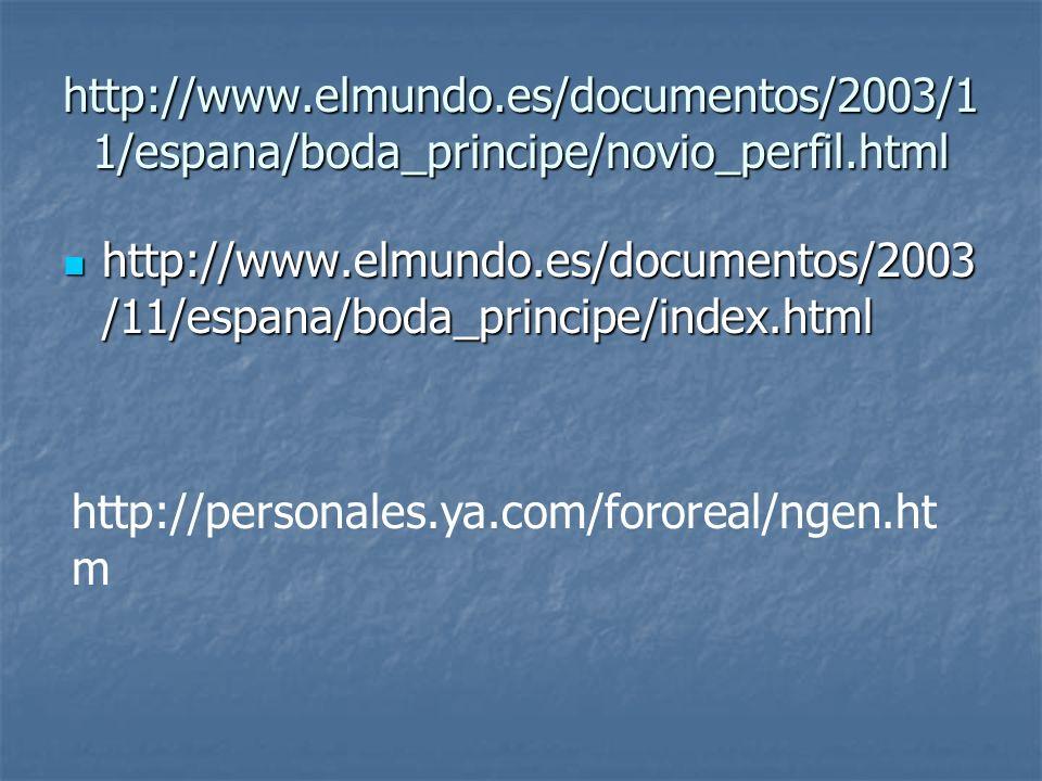 http://www.elmundo.es/documentos/2003/1 1/espana/boda_principe/novio_perfil.html http://www.elmundo.es/documentos/2003 /11/espana/boda_principe/index.