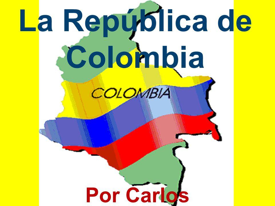 La República de Colombia Por Carlos