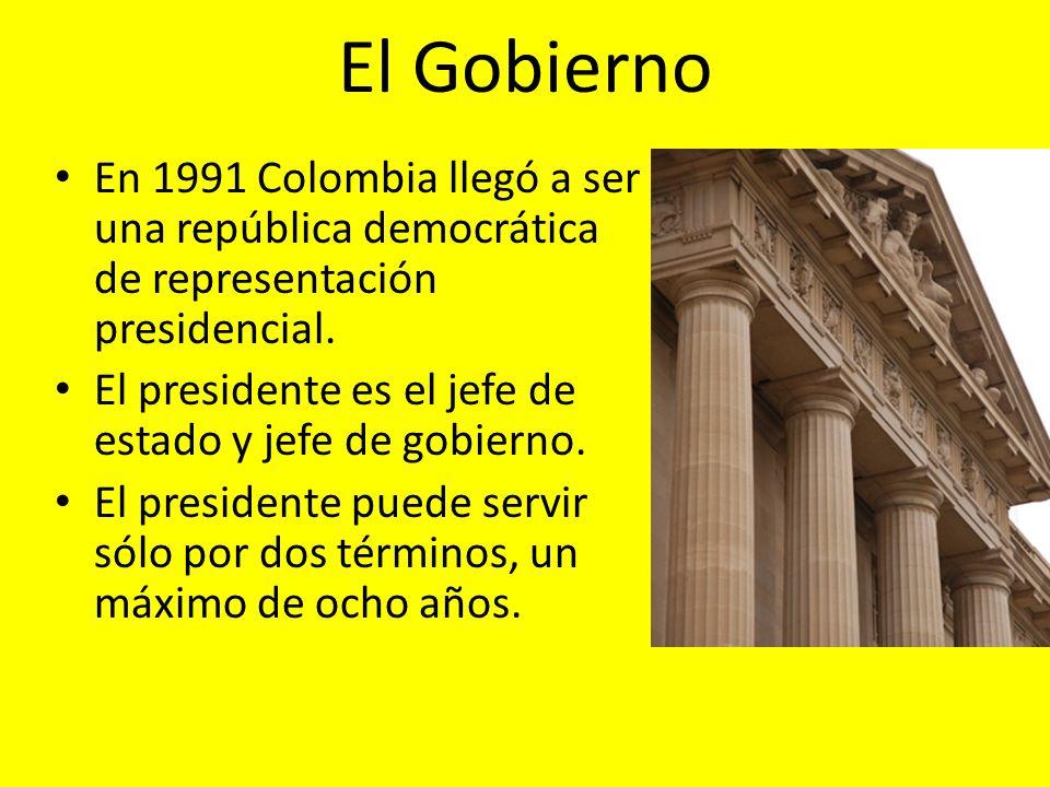 El Gobierno En 1991 Colombia llegó a ser una república democrática de representación presidencial. El presidente es el jefe de estado y jefe de gobier