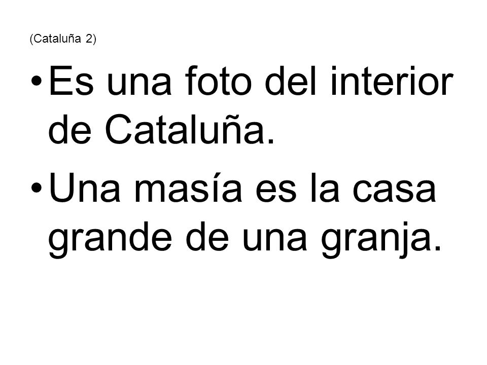 (Cataluña 2) Es una foto del interior de Cataluña. Una masía es la casa grande de una granja.