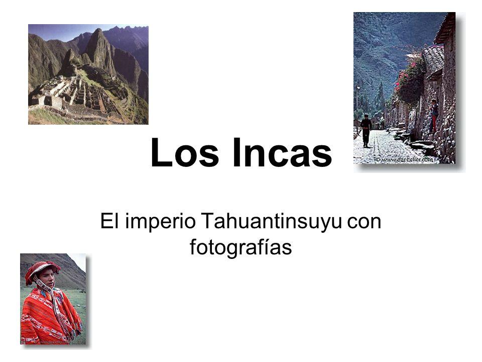 Los Incas El imperio Tahuantinsuyu con fotografías