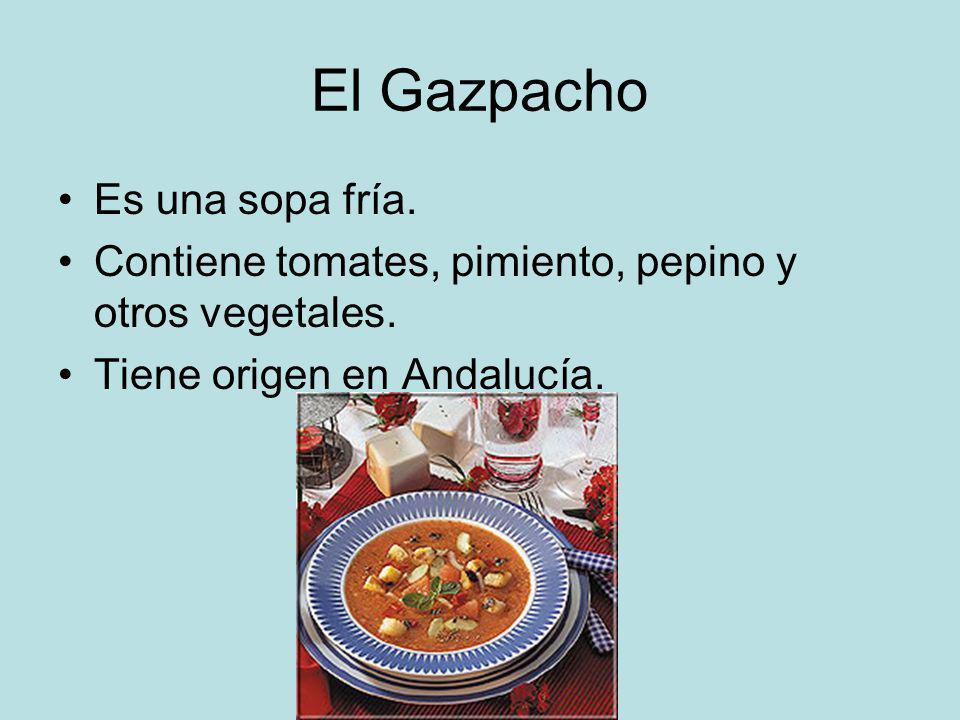 El Gazpacho Es una sopa fría. Contiene tomates, pimiento, pepino y otros vegetales. Tiene origen en Andalucía.
