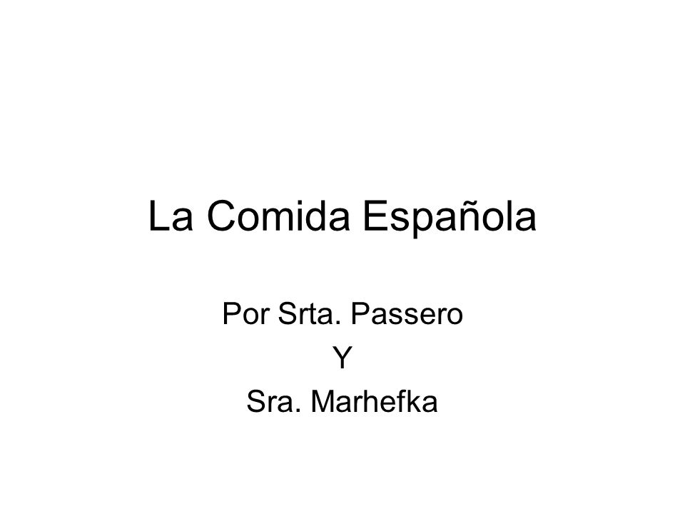 La Comida Española Por Srta. Passero Y Sra. Marhefka
