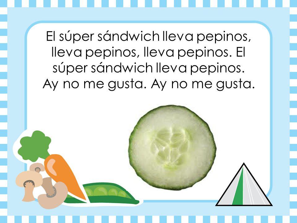 Vamos a hacer el súper sándwich, el súper sándwich, el súper sándwich.