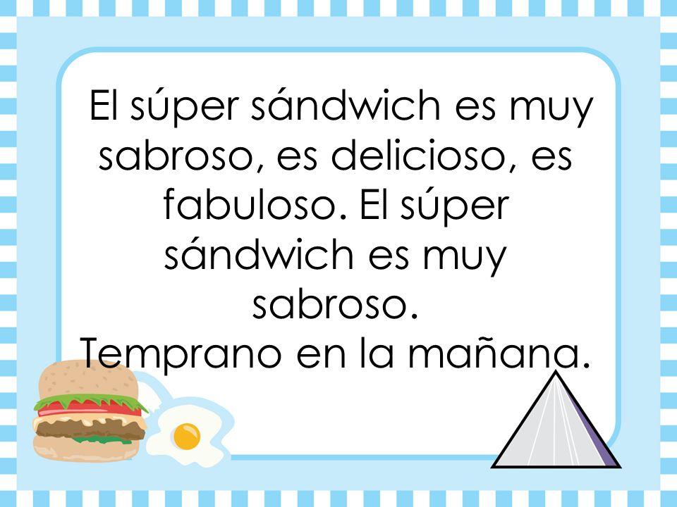 El súper sándwich lleva salsa de tomate, salsa de tomate, salsa de tomate.