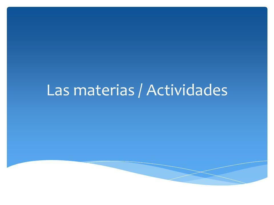 Las materias / Actividades