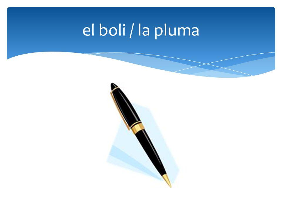 el boli / la pluma
