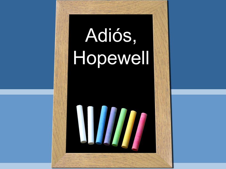 Adiós, Hopewell