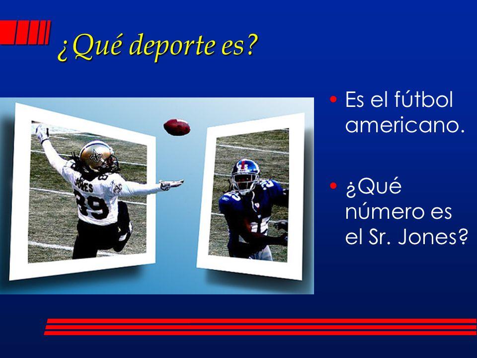 ¿Qué deporte es? Es el fútbol americano. ¿Qué número es el Sr. Jones?
