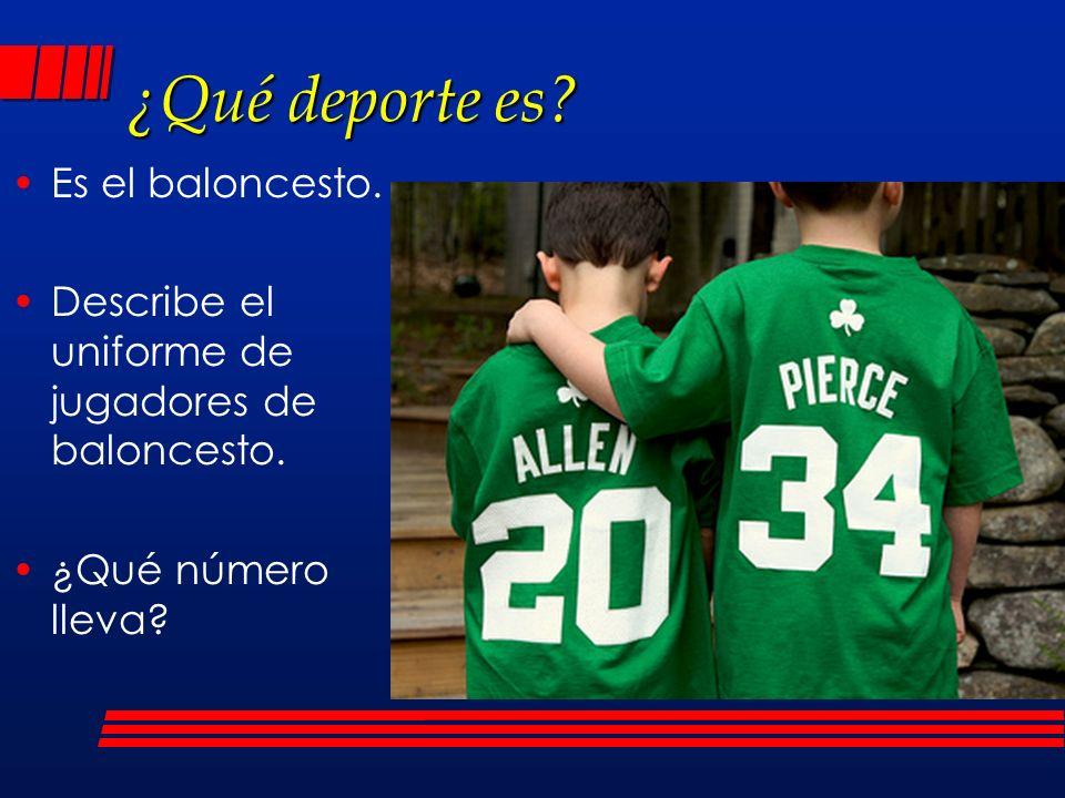 ¿Qué deporte es? Es el baloncesto. Describe el uniforme de jugadores de baloncesto. ¿Qué número lleva?