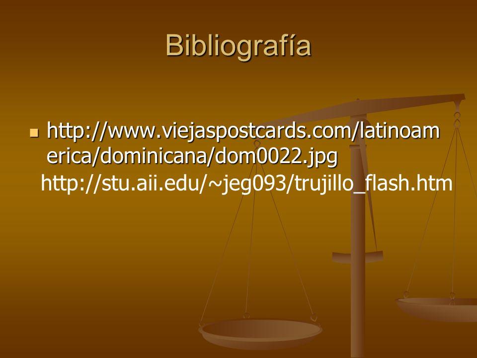 Bibliografía http://www.viejaspostcards.com/latinoam erica/dominicana/dom0022.jpg http://www.viejaspostcards.com/latinoam erica/dominicana/dom0022.jpg