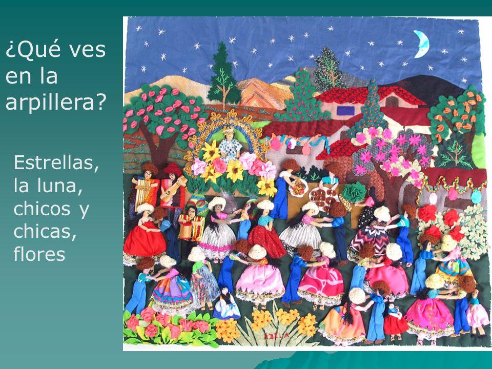 ¿Qué ves en la arpillera? Estrellas, la luna, chicos y chicas, flores