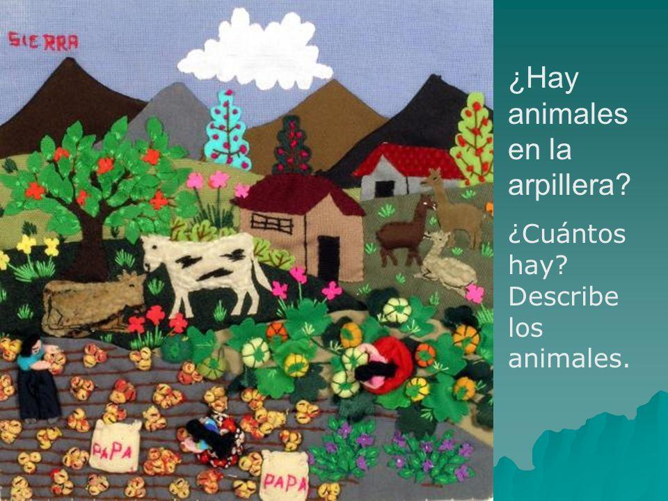 ¿Hay animales en la arpillera? ¿Cuántos hay? Describe los animales.