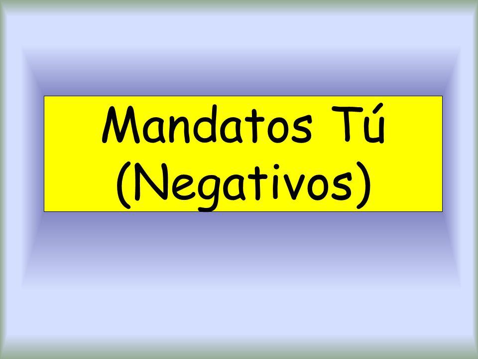 Mandatos Tú (Negativos)