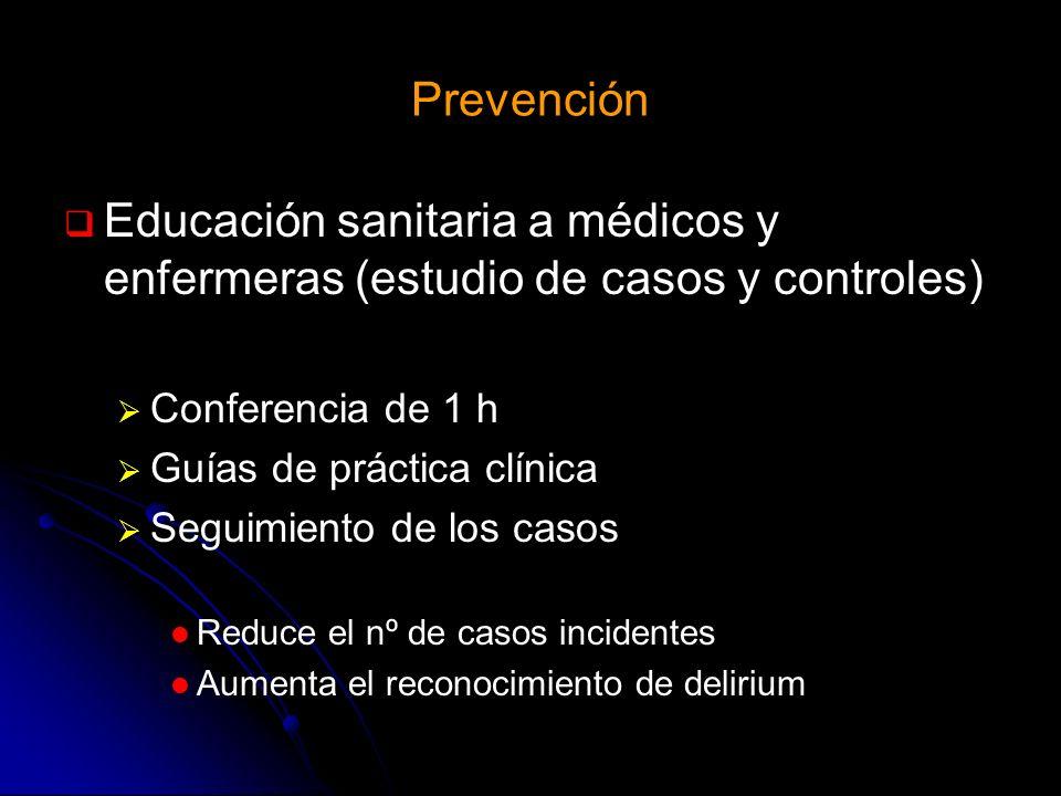 Prevención Educación sanitaria a médicos y enfermeras (estudio de casos y controles) Conferencia de 1 h Guías de práctica clínica Seguimiento de los c