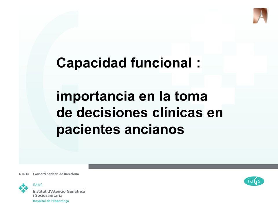Capacidad funcional : importancia en la toma de decisiones clínicas en pacientes ancianos