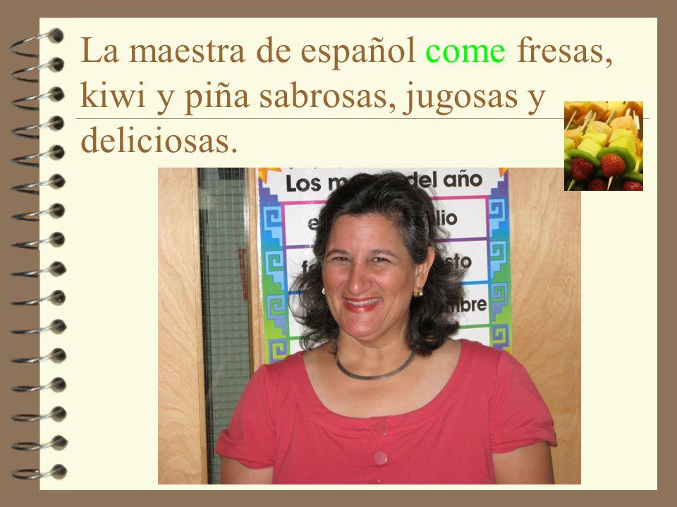 La maestra de español come fresas, kiwi y piña sabrosas, jugosas y deliciosas.
