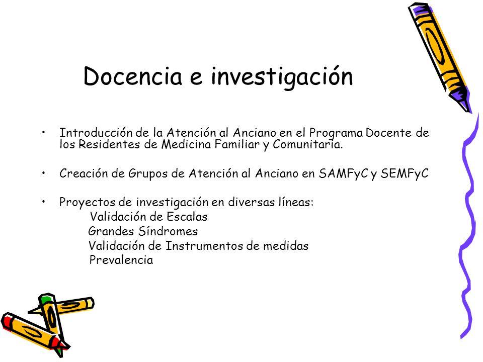 Docencia e investigación Introducción de la Atención al Anciano en el Programa Docente de los Residentes de Medicina Familiar y Comunitaria. Creación